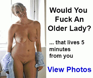 Fuck and Older Lady Now!